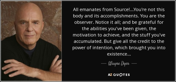 quote-all-emanates-from-source-you-re-not-this-body-and-its-accomplishments-you-are-the-observer-wayne-dyer-76-57-64.jpg